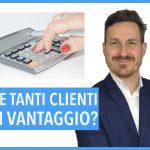 Gestire tanti clienti è sempre un vantaggio?